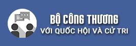 bo-cong-thuong-voi-quoc-hoi-va-cu-tri