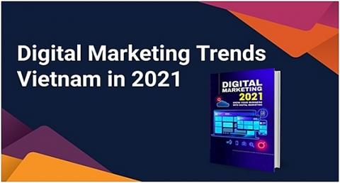 "Ra mắt báo cáo ""50 Vietnam Digital Marketing Report 2021"""