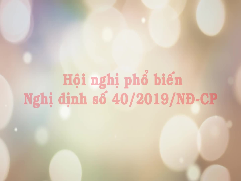 Hội nghị phổ biến Nghị định số 40/2019/NĐ-CP