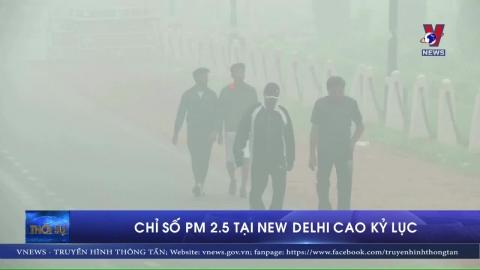 Chỉ số PM 2.5 tại New Delhi cao kỉ lục